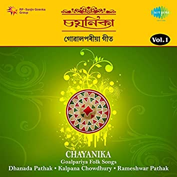 Chayanika Goalpariya Folk Songs, Vol. 1