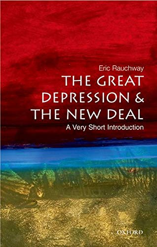 The Great Depression and the New Deal: A Very Short...