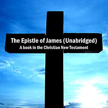 The Epistle of James (Unabridged), a book in the Christian New Testament, Bible