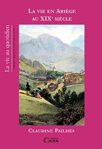 La vie en Ariège au XIXe siècle (VIE AU QUOTIDIENNE)