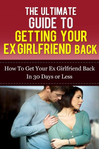 Getting secrets girlfriend back ex to How To