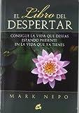 El libro del despertar: Consigue la vida que deseas estando presente en la vida que ya tienes (Conciencia global)