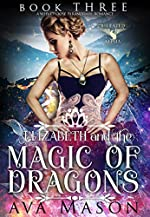 Elizabeth and the Magic of Dragons: A Paranormal Romance (Fated Alpha Book 3)