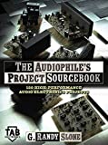 The Audiophile's Project Sourcebook: 120 High-Performance Audio Electronics Projects (Tab ...