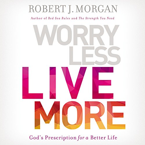 Page de couverture de Worry Less, Live More