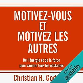 Couverture de Motivez-vous et motivez les autres : De l'énergie et de la force pour vaincre tous les obstacles