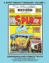 A Spirit Weekly Treasury: Volume 1: Gwandanaland Comics #1374 --- Will Eisner's Iconic Golden Age Character -- Select Stor...