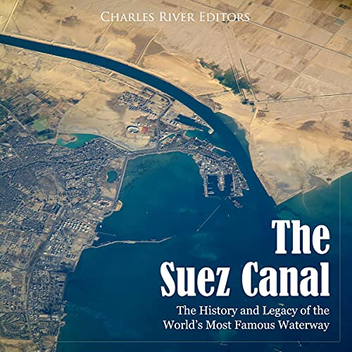 The Suez Canal Audiobook By Charles River Editors cover art