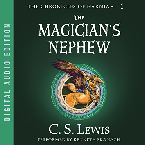 The Magician's Nephew     The Chronicles of Narnia              By:                                                                                                                                 C.S. Lewis                               Narrated by:                                                                                                                                 Kenneth Branagh                      Length: 3 hrs and 57 mins     6,721 ratings     Overall 4.7