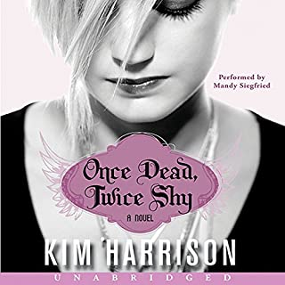 Once Dead, Twice Shy     Madison Avery, Book 1              By:                                                                                                                                 Kim Harrison                               Narrated by:                                                                                                                                 Mandy Siegfried                      Length: 5 hrs and 59 mins     399 ratings     Overall 3.8