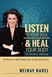 Listen to Your Soul and Heal Your Body of Chronic Disease: 8 Keys to Self-Heal Your Body & Soul