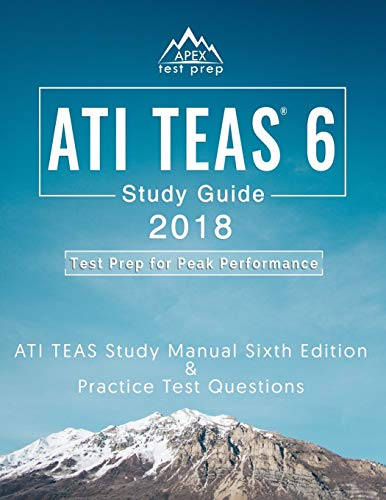 Ati Teas 6 Study Guide 2018 Ati Teas Study Manual Sixth Edition And Practice Test Questions For The Test Of Essential Academic Skills 6th Edition Exam