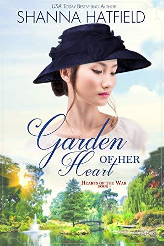 Garden of Her Heart: A Sweet World War II Romance (Hearts of the War Book 1)