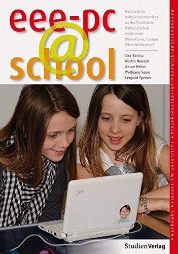 eee-pc@school. Netbooks im Volksschulunterricht an der kirchlichen Pädagogischen Hochschule Wien/Krems, Campus Wien-Strebersdorf