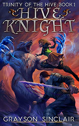 Hive Knight: A Dark Fantasy LitRPG (Trinity of the Hive Book 1) (English Edition)