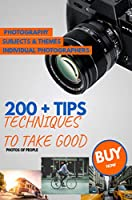 200 + Tips and Techniques to Take Good Photos of People Front Cover