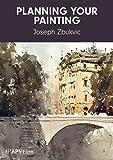 Planning your Painting - Joseph Zbukvic
