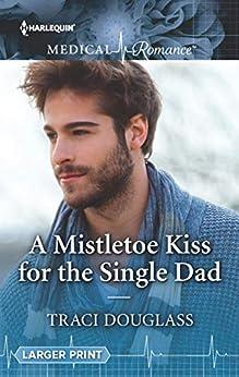 A Mistletoe Kiss for the Single Dad (English Edition) van [Traci Douglass]