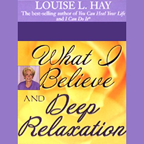 What I Believe and Deep Relaxation audiobook cover art