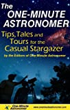 The One-Minute Astronomer: Tips, Tales, and Tours for the Casual Stargazer