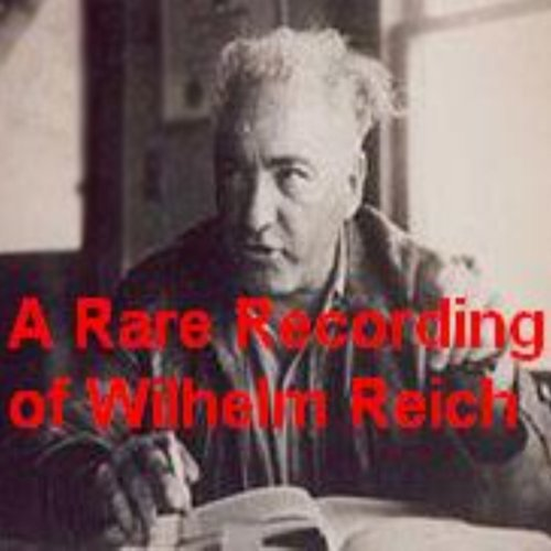 A Rare Recording of Wilhelm Reich cover art