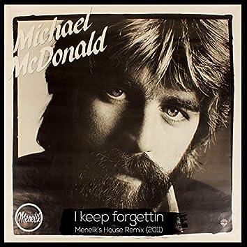 I Keep Forgettin (Menelik´S House Remix 2011)