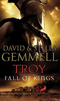 Troy: Fall Of Kings by [David Gemmell]