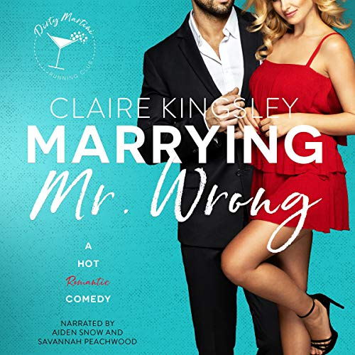 Marrying Mr. Wrong Audiobook By Claire Kingsley cover art