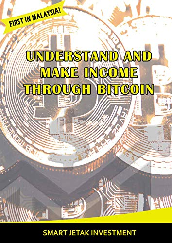 Understand And Make Money Through Bitcoin (English Edition)