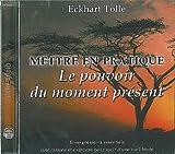 Mettre en pratique le pouvoir du moment présent (CD Audio) - Ada - Art de S'Apprivoiser - 06/03/2003