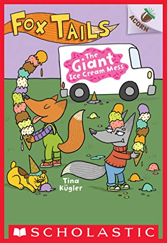 The Giant Ice Cream Mess: An Acorn Book (Fox Tails #3) (English Edition)
