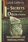 Les Secrets de famille des dieux d'Egypte: Méthode d'apprentissage rapide et ludique des hiéroglyphes par Gallerini