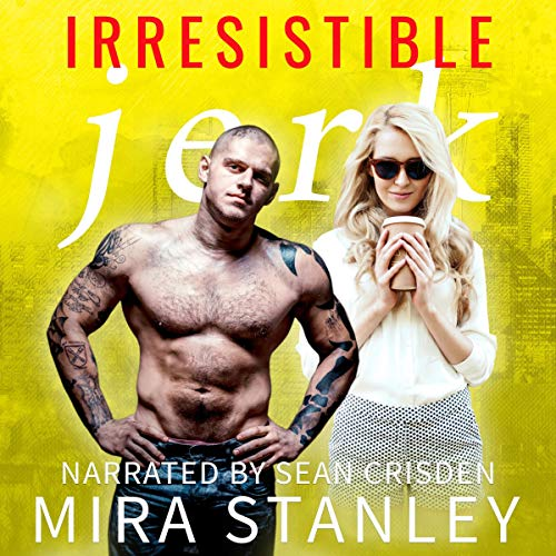 Irresistible Jerk      Dirty Minds, Book 2              By:                                                                                                                                 Mira Stanley                               Narrated by:                                                                                                                                 Sean Crisden                      Length: 1 hr and 51 mins     3 ratings     Overall 3.7