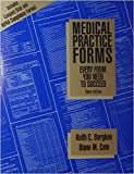 Medical Practice Forms Every Form You Need to Succeed, Third Edition