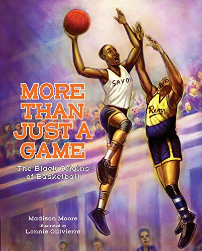 Compare Textbook Prices for More than Just a Game: The Black Origins of Basketball  ISBN 9780807552711 by Moore, Madison,Ollivierre, Lonnie