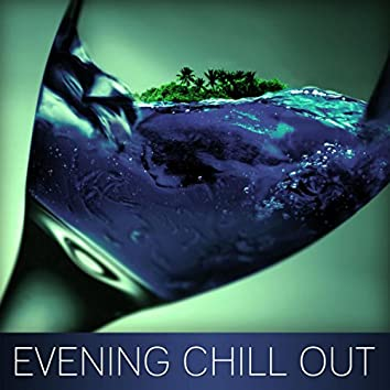 Evening Chill Out – Serenity Chill, Party Night, Tropical Bass, Paradise City