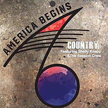 America Begins, Country (feat. Shelly Knapp & the Session Crew)