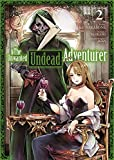 The Unwanted Undead Adventurer, Tome 2