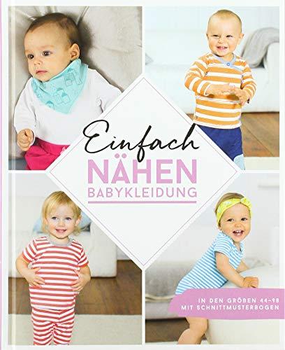 Einfach nähen – Babykleidung: In den Größen 44–98 – Mit Schnittmusterbogen