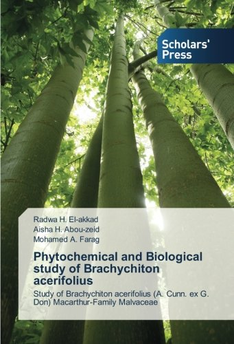 Phytochemical and Biological study of Brachychiton acerifolius: Study of Brachychiton acerifolius (A. Cunn. ex G. Don) Macarthur-Family Malvaceae
