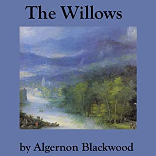 The Willows                   By:                                                                                                                                 Algernon Blackwood                               Narrated by:                                                                                                                                 Walter Covell                      Length: 2 hrs and 1 min     38 ratings     Overall 3.8