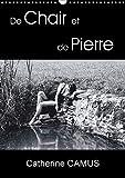 De Chair et de Pierre (Calendrier mural 2018 DIN A3 vertical): Photos de femmes dont la rondeur et la douceur de la chair contrastent avec ... ... [Kalender] [Apr 04, 2017] Camus, Catherine