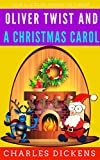 Oliver Twist And A Christmas Carol: Color Illustrated, Formatted for E-Readers (Unabridged Version) (English Edition)