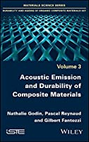 Acoustic Emission and Durability of Composite Materials (Materials Science: Durability and Ageing of Organic Composite Materials)