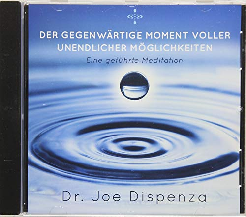 Der gegenwärtige Moment voller unendlicher Möglichkeiten Audiobook By Joe Dispenza cover art
