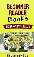 Beginner Reader Books: Sight Words Level 1 (Reading Books for Children, Level 1)
