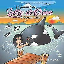 La journée de Letty et Orion à Ocean Land (French Edition)
