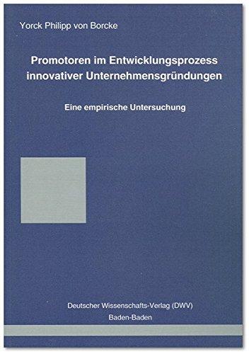 Promotoren im Entwicklungsprozess innovativer Unternehmensgründungen. Eine empirische Untersuchung (DWV-Schriften zur Betriebswirtschaftslehre)