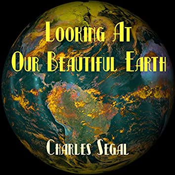 Looking at Our Beautiful Earth