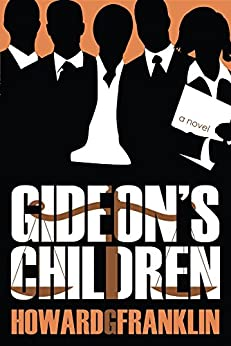 Gideon's Children by [Howard G. Franklin]